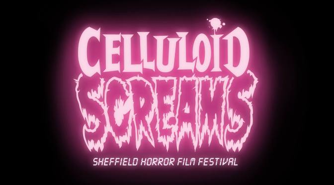 Celluloid Screams 2014: Sheffield Horror Film Festival Preview