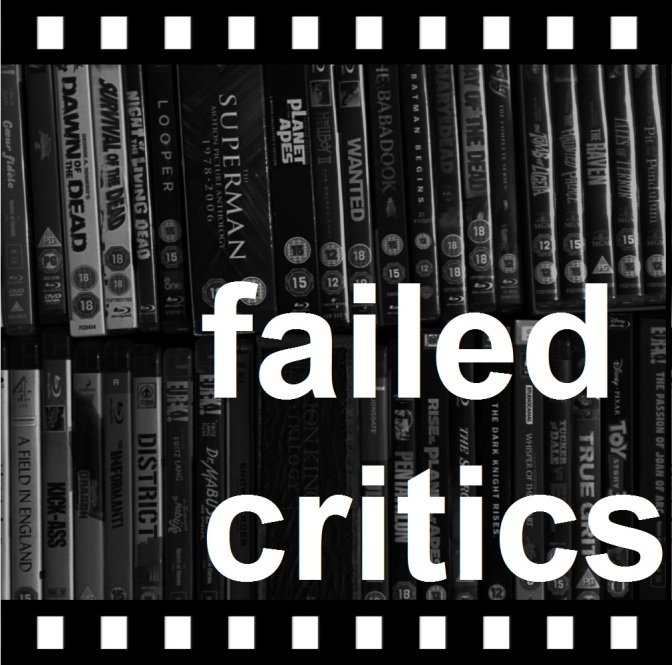 Failed Critics Podcast: Episode 150 And As Shambolic As Ever