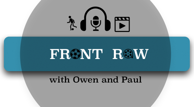Front Row with Owen and Paul: Rants In Our Pants